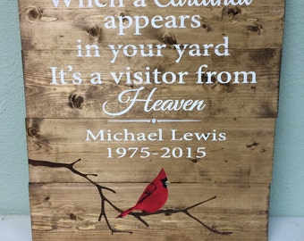 When A Cardinal Appears In Your Yard It's A Visitor From Heaven, Cardinal Memorial Sign, memorial sign
