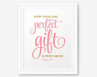 James 1:17, Every Good And Perfect Gift Is From Above Printable, baby shower gift, bible verse, Girl Nursery Printable,  Scripture Printable