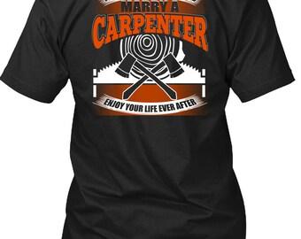Marry A Carpenter T Shirt, Being A Carpenter T Shirt