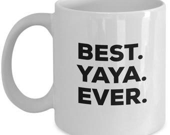 Best Yaya Ever, Yaya Coffee Mug, Yaya Gifts, Yaya Mugs,  Gift For Yaya , Birthday Anniversary Gift, Christmas Present