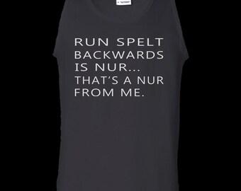 Run spelt backwards is nur shirt