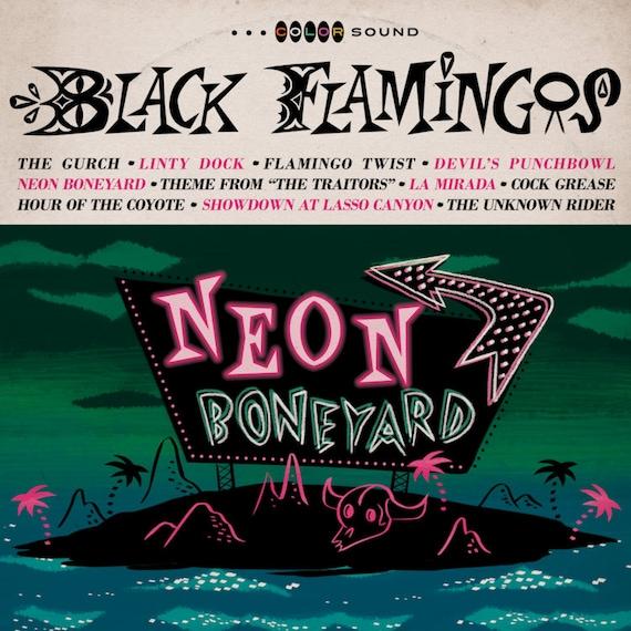 "Black Flamingos ""Neon Boneyard"" LP/CD"