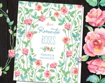 Romantic Roses: frames, bouquets, wreaths watercolor Clipart. Hand painted, floral, wedding diy, quote, flowers, invite, wood, roses, png