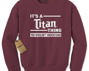 It's A Titan Thing Adult Crewneck Sweatshirt