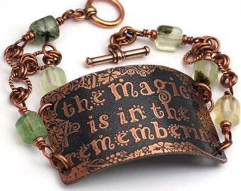 The magic is in the remembering bracelet, green black prehnite beads and etched copper, phrase jewelry, 8 inches long