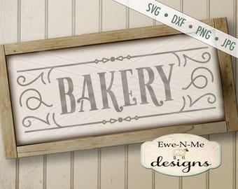 Bakery SVG - Bakery sign svg - bakery cut file - rustic bakery design svg - farmhouse style bakery svg - Commercial Use svg, dxf, png, jpg