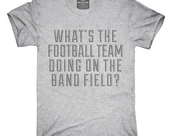 Football Team On Band Field T-Shirt, Hoodie, Tank Top, Gifts