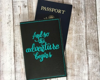 And so the adventure begins Passport Cover - Graduation Gift - wanderlust travel gifts - Faux leather Passport Holder - Travel Accessories