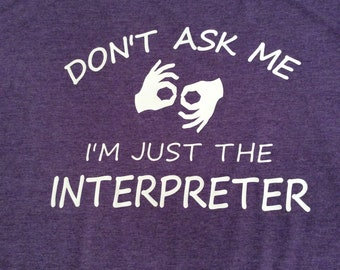 ASL Sign Language Interpreter T-Shirt