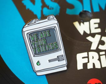 ON SALE! Enamel Pin - Retro Computer - We Are Your Friends - Music Pin - Vinyl - Flair