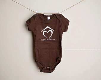 Born at Home one-piece or tee (Pick Your Color & Size)