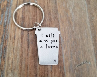 I will miss you a latte hand stamped keychain going away gift best friend gift hand stamped couples hand stamped coffee hand stamped latte