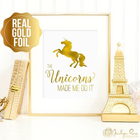 Unicorn art The Unicorns made me do it Real gold foil