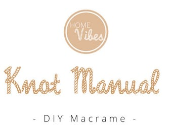 Macrame Knot Guide / Manual for DIY macrame projects. Great for complete beginners.