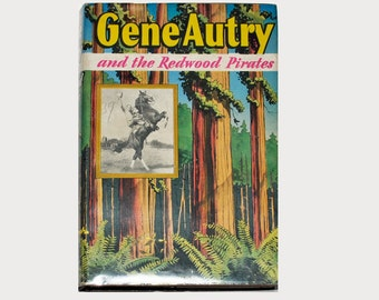 Gene Autry and The Redwood Pirates Vintage 1946 Hardcover Book with Dust Jacket
