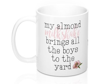 My Almond Milkshake  11Oz  15Oz Mugs