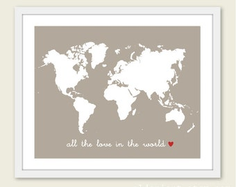 All The Love in World Nursery Map Art Print - Map Wall Art - Taupe Brown Red Heart - Travel Art Gift