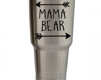 Mama Bear Decal for YETI / RTIC Tumbler, Computer, iPad, Water Bottle, Phone Case, Smooth Surface