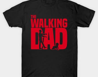 The Walking dead dad t-shirt Fathers day dads birthday