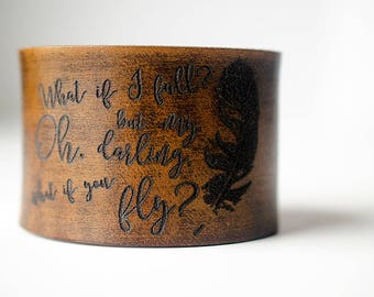 What if I Fall What If You Fly Feather Engraved on Wide Leather Cuff