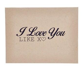 I Love You like XO Greeting Card