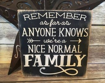 Remember as far as anyone knows we're a nice normal family, family gift, Christmas gift, birthday gift, prank gift, funny gift, parent gift