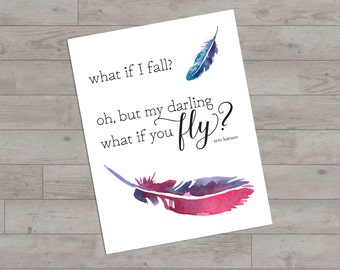 What if I fall? Oh, my darling what if you fly?- DOWNLOAD - Printable art, inspirational quote