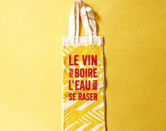 Wine Bag with a screenprinted a French saying