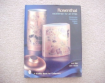 Rosenthal Excellence For All Times By Ann Kerr A Reference Book on Dinnerware Accessories Cutlery Glass, Mid Century Modern
