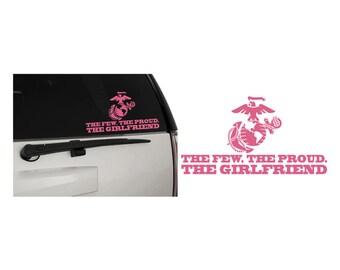 The Few. The Proud. The Girlfriend USMC Vinyl Decal Sticker, Premium Matte & Glossy Vinyl
