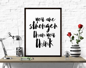 Inspirational Art, You Are Stronger Than You Think, Printable Art, Typographic Art, Motivational Quote, Wall Decor, Inspirational Quote