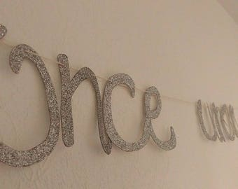 """Banner """"Once upon a time"""" silver glitter"""