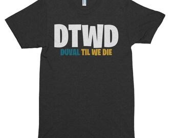 DTWD - Duval Till We Die - Jacksonville Football Shirt