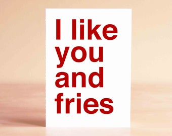 Funny Fathers Day Card - Husband Card - Boyfriend Card - Funny Anniversary Card - Funny Valentine Card - I like you and fries