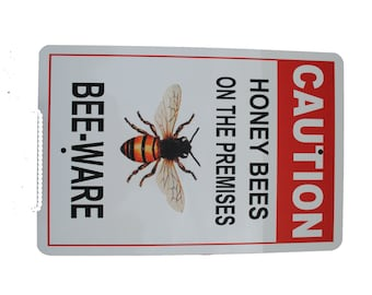 Honey Bee Sign Bee-Ware, Beekeeper Gift, Gift for him, Cool Gift, Valentines gift, Honey Bee, Christmas Gift, Beekeeping Signs, dad gift