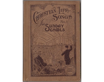 Vintage Hymnal, Christian Life Songs No 1 for Sunday Schools 1926, Union Gospel Press, Sunday School Hymnal, 1920s Song Book, Church Songs