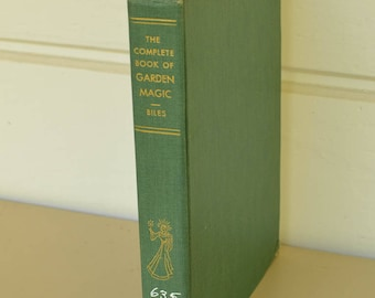 Garden Book, The Complete Book of Garden Magic, Vintage Garden Book, Roy E Biles