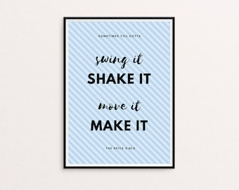 Spice Girls, 90's, A4 Print, Inspirational, Wall Art, Motivational Print, Bedroom Decor, Gifts for her, Shake It, Graduation Gift, Blue