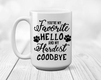 Favorite Hello | Hardest Goodbye | Dog Mom | Dog Lover | Gift for Dog Lover | Pet Lover | Gift for Pet Lover | Fur Mama | New Dog |New Puppy