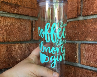 I Drink Coffee Like A Gilmore Girl Tumbler | Tall Skinny Coffee Tumbler | Iced Coffee Cup | Gilmore GIrls | Southern Sweetheart Gifts