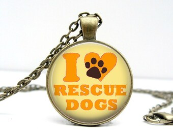 I Love Rescue Dogs Necklace Glass Dome Art Picture Pendant Photo Pendant Handcrafted Jewelry  (1732)