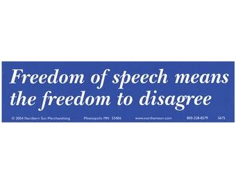 Freedom of Speech Means Weatherproof Bumper Sticker