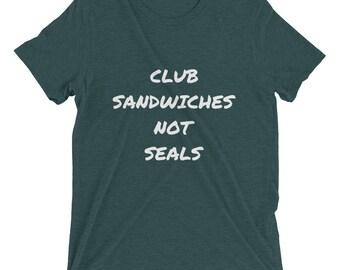 Club Sandwiches not Seals Short sleeve t-shirt