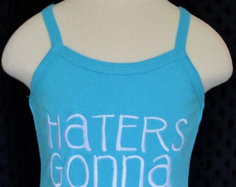 Personalized Haters Gonna Hate Applique Shirt or Bodysuit Boy or Girl