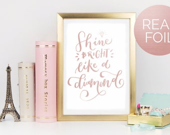 "Foil Print ""Shine Bright Like a Diamond"" Positive Quote Typography Hand Lettering"