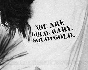 You Are Gold Baby,Solid Gold T-shirt  / Premium Quality! / Fast Delivery to the Usa , Canada , Australia & Europe !