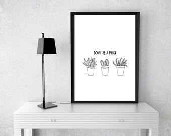 Don't Be A Prick - Print (Digital Download)