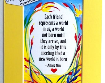 Each FRIEND Represents A World ANAIS NIN Inspirational Quote Motivational Print Family Office Woman Gift Heartful Art by Raphaella Vaisseau