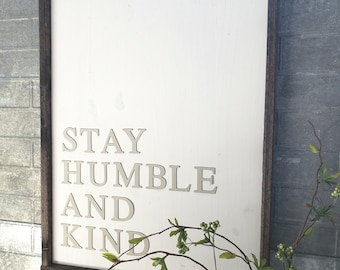 Stay Humble and Kind Wood Sign
