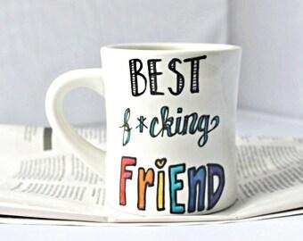 Best Friend Mug, Best Friend Gift, coffee cup, tea cup, personalized, rainbow, best friend, fcuking, ceramic mug, unique mug, swear words